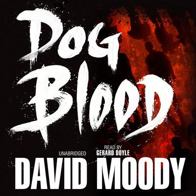 Dog Blood by David Moody (Blackstone Audio, 2010)
