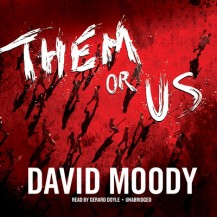 Them or Us by David Moody (Blackstone Audio, 2012)