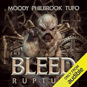 The Bleed: Rupture by David Moody, Chris Philbrook and Mark Tufo