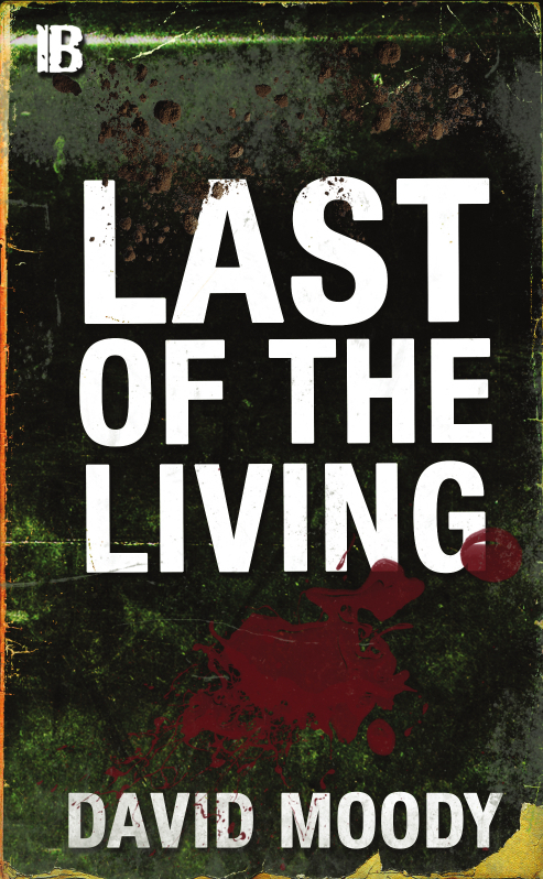 Last of the Living by David Moody (Infected Books 2015)