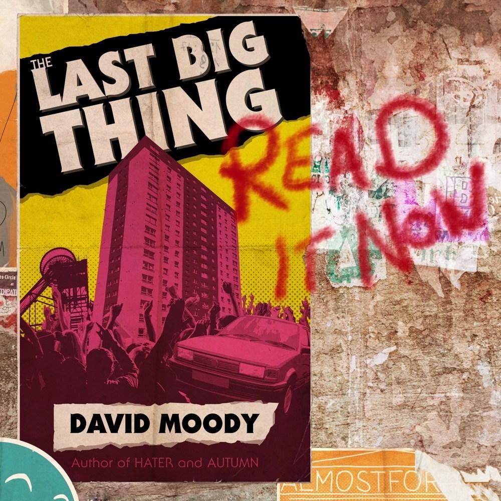 The Last Big Thing by David Moody