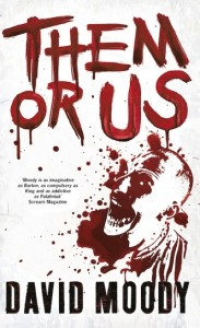 Them or Us by David Moody (Gollancz, 2011)
