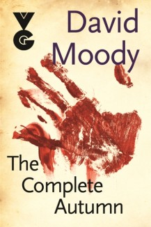 The Complete Autumn by David Moody (Gollancz, 2013)