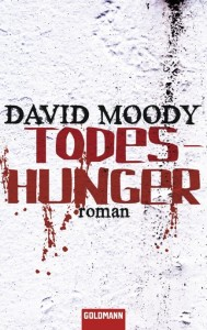 Todeshunger by David Moody (Dog Blood, Goldmann, 2011)