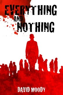 Everything and Nothing by David Moody