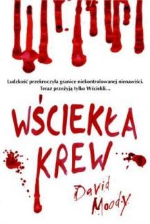 Wsciekla Krew by David Moody (Dog Blood, Polish, Amber, 2010)